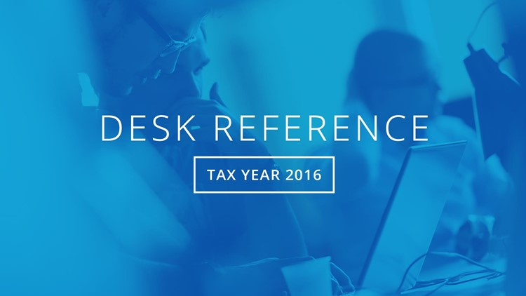 Tax Year 2016 Desk Reference Guide