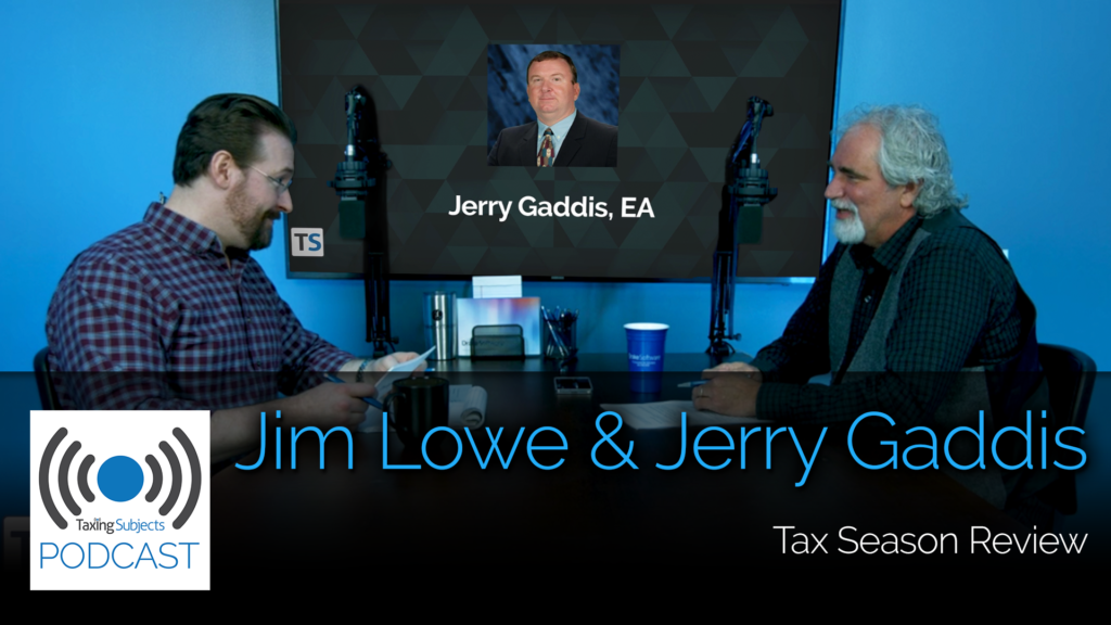 Jim Lowe & Jerry Gaddis Recap Tax Season – EP10