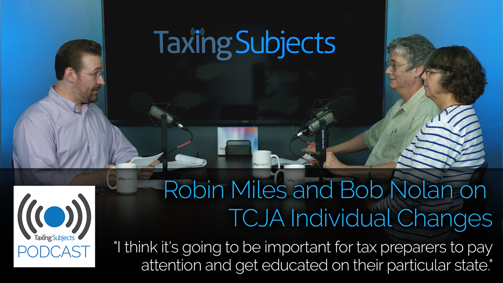 Robin Miles and Bob Nolan on TCJA Individual Changes - EP16