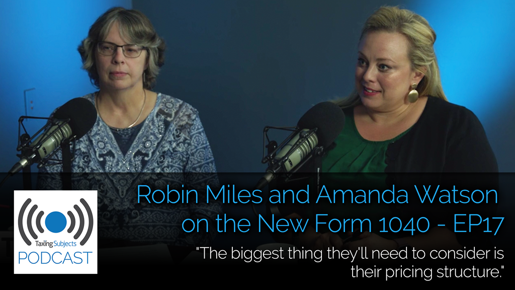 Robin Miles and Amanda Watson on the New Form 1040 - EP17