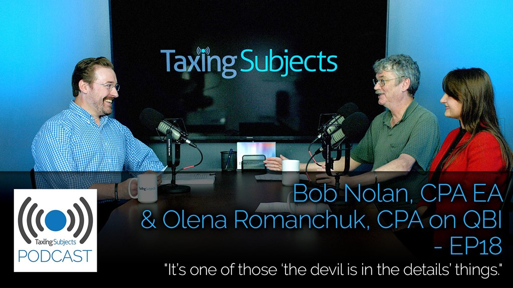 Bob Nolan, CPA EA and Olena Romanchuk, CPA on QBI - EP18