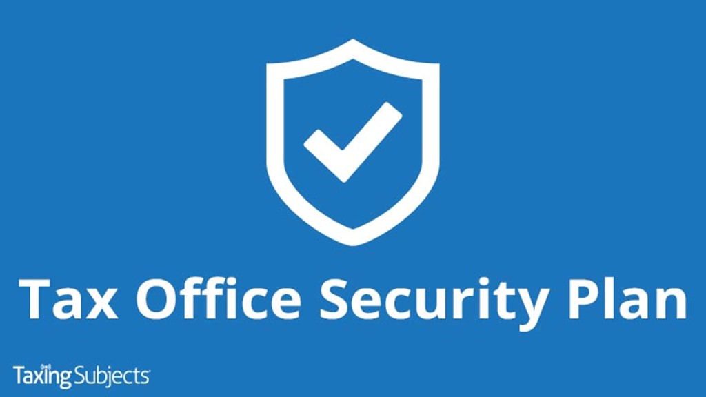 Easy Steps to Create Your Mandatory Tax Office Security Plan (SAMPLE INCLUDED!)
