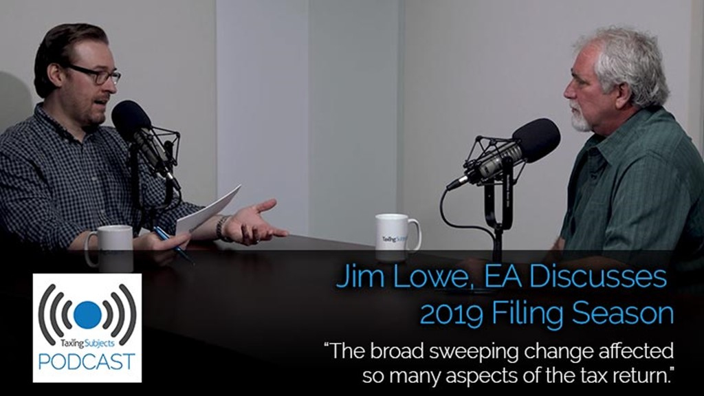 Jim Lowe, EA Discusses the 2019 Filing Season – E28