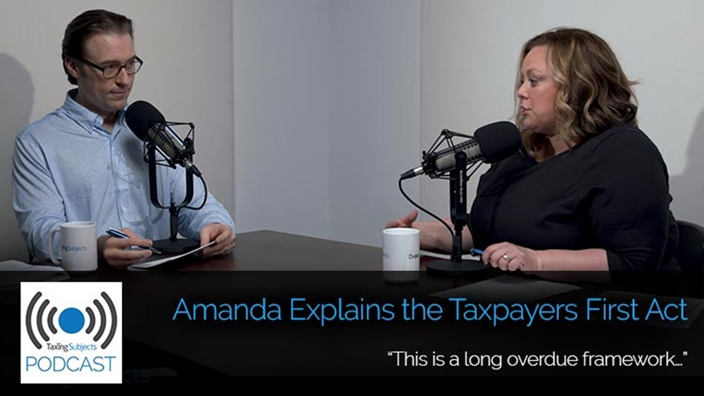 Amanda Explains the Taxpayers First Act - E31