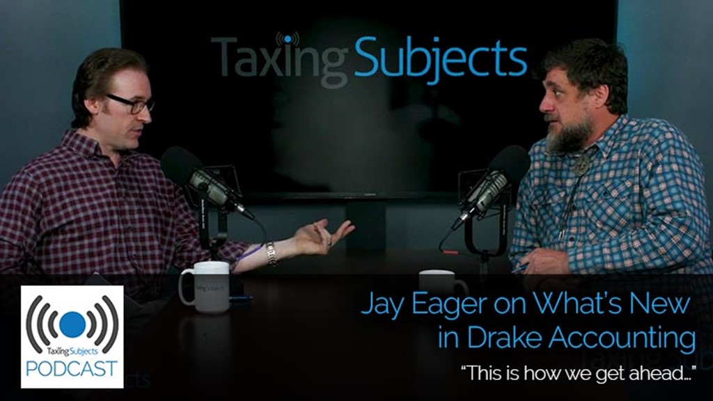 Jay Eager on What's New in Drake Accounting - E34