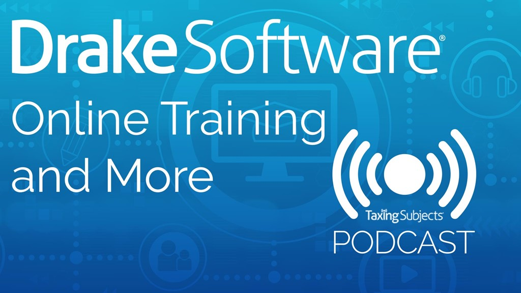 Drake Software Online Training and More – E47